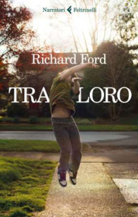 TRA LORO, Richard Ford, Feltrinelli