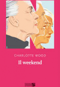 IL WEEKEND, Charlotte Wood, NNeditore
